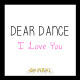 dear-dance-i-love-you