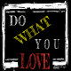 DOWHATYOU LOVE